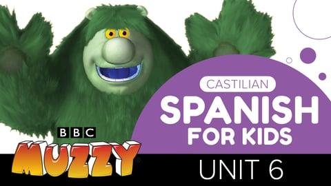 Spanish (Castilian) for Kids - Unit 6