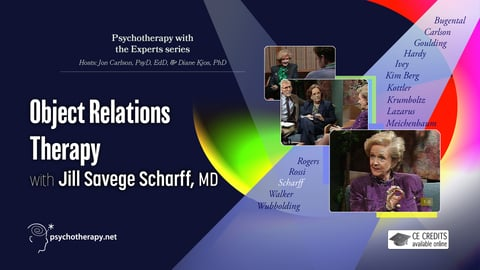 Object Relations Therapy - With Jill Savege Scharff