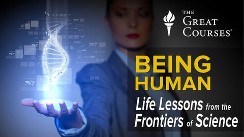 Being Human: Life Lessons From the Frontiers of Science Series