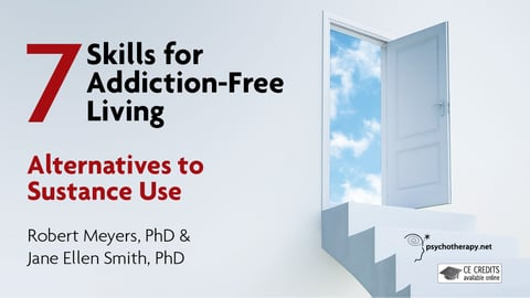 The 7 Skills for Addiction-Free Living Series
