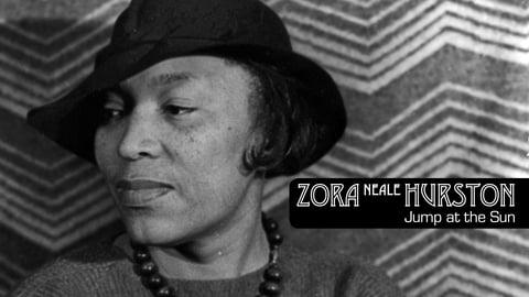 Zora Neale Hurston: Jump at the Sun
