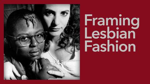 Framing Lesbian Fashion