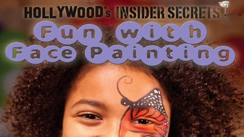 Preview image of Hollywood's Insider Secrets Fun with Face Painting