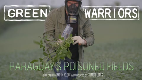 Green Warriors: Paraguay's Poisoned Fiels