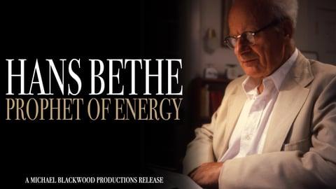 Hans Bethe: Prophet of Energy - A Nobel Prize Winning Physicist