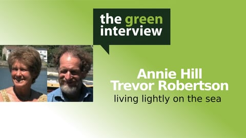 Living Lightly On The Sea: Annie Hill And Trevor Robertson