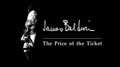 James Baldwin: The Price of the Ticket - The Legendary Author and Civil Rights Activist