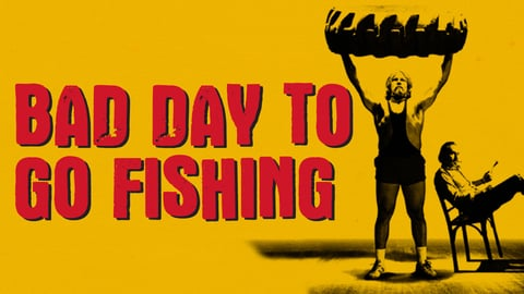 Preview image of Bad Day To Go Fishing