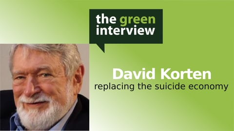 Preview image of Replacing the 'Suicide Economy': David Korten