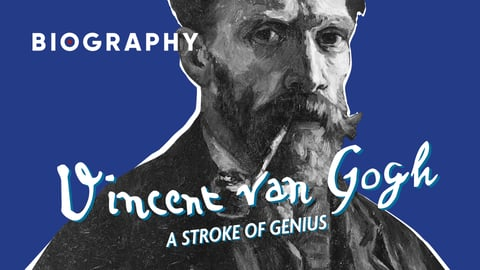 Vincent Van Gogh: A Stroke of Genius