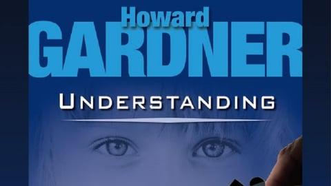 Preview image of Understanding with Howard Gardner