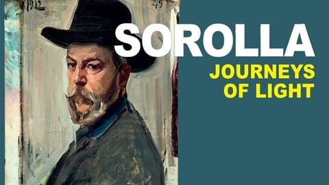 Joaquin Sorolla: Journeys of Light - A Portrait of a Great Spanish Painter