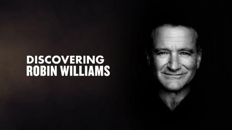 Discovering Robin Williams