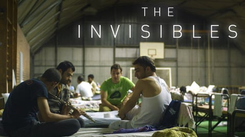 The Invisibles - The Human Face of the Immigration Crisis