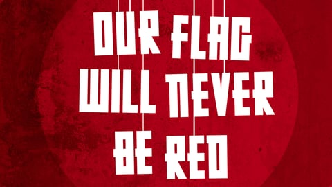 Our Flag Will Never Be Red