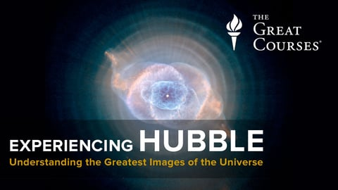 Experiencing Hubble: Understanding the Greatest Images of the Universe Course