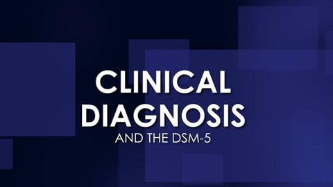 Clinical Diagnosis and the DSM-5