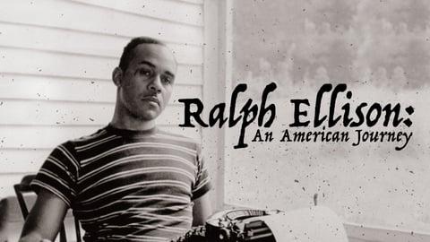 Ralph Ellison: An American Journey