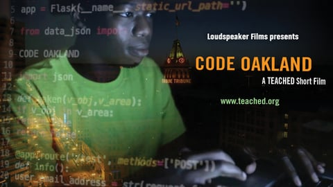 Teached: Code Oakland - African American Youth Challenge the Face of the Technology Industry