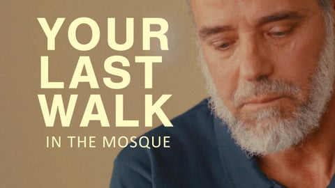 Your Last Walk in the Mosque