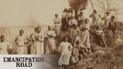 Emancipation Road: 1863-1870 - The Emancipation Proclamation