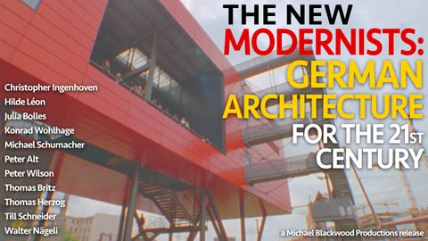 The New Modernists: German Architecture For The 21st Century