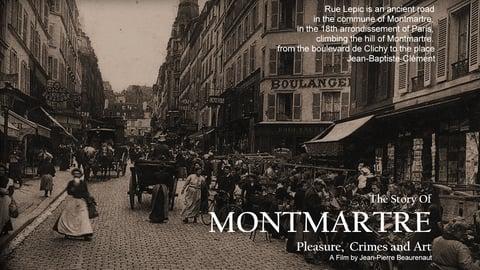 Montmartre...Pleasure, Crmes and Art