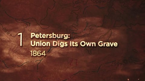 Preview image of Petersburg: Union Digs Its Own Grave—1864