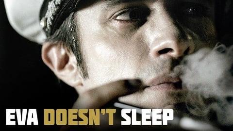 Eva Doesn't Sleep - Eva no Duerme