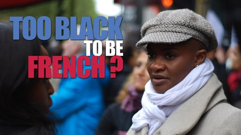 Too Black to Be French