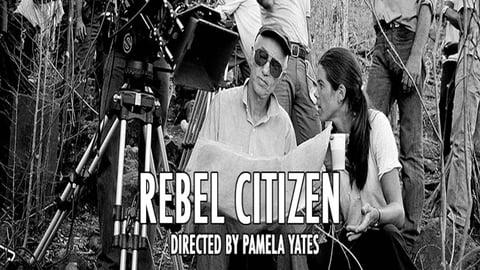 Rebel Citizen - Haskell Wexler: Political Documentary Cinematographer