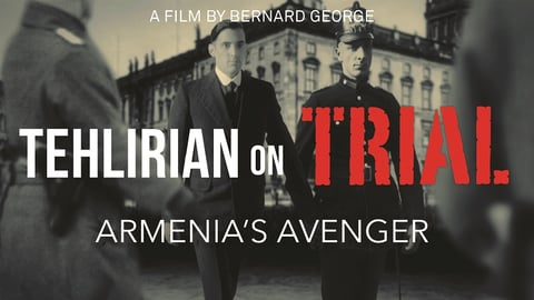 Tehlirian on Trial: Armenia's Avenger - N.A