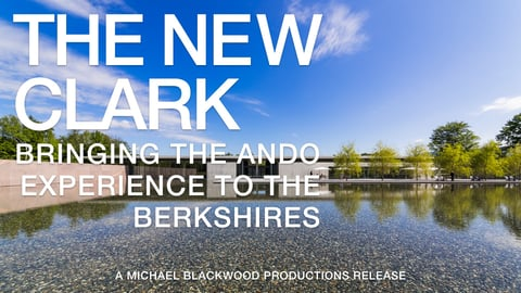 Preview image of The New Clark: Bringing the Ando Experience to the Berkshires