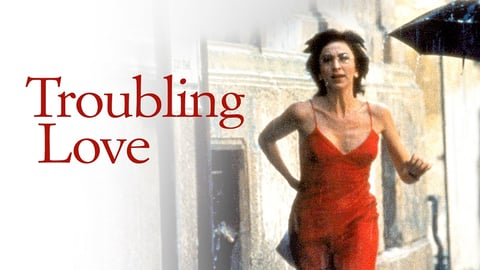 Troubling Love - L'amore Molesto