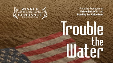 Trouble The Water - Surviving Hurricane Katrina