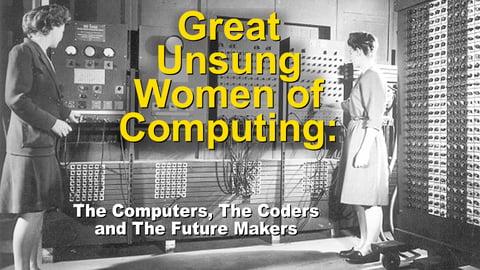 Great Unsung Women of Computing