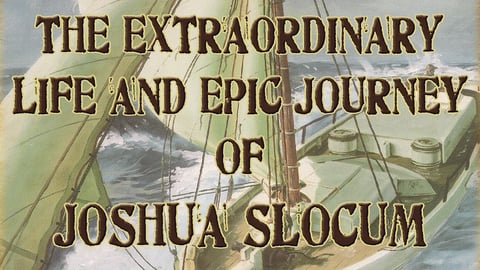 Preview image of Joshua Slocum: Life & Epic Journey