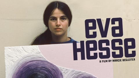 Eva Hesse - Portrait of a Ground-breaking Artist