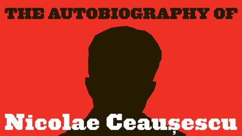 The Autobiography of Nicolae Ceausescu cover image