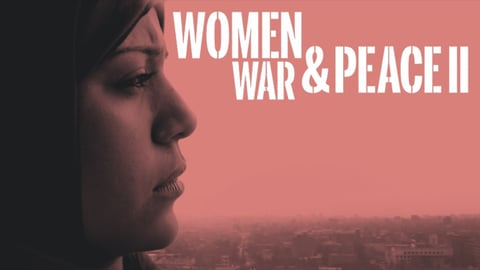 Women, War & Peace II