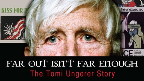 Far Out Isn't Far Enough - The Tomi Ungerer Story