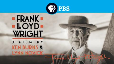 Ken Burns' American Lives - Frank Lloyd Wright