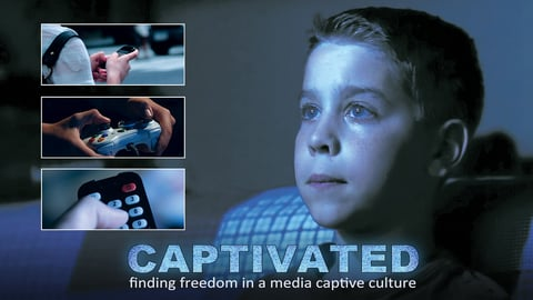 Preview image of Captivated - Finding Freedom in a Media Captive Culture