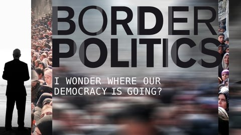 Border Politics - Examining the Treatment of Refugees Across the Globe
