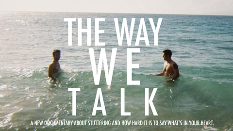The Way We Talk - Living with a Stutter