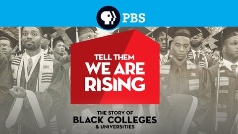 Tell Them We Are Rising - The Story of Historically Black Colleges and Universities