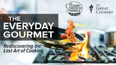 The Everyday Gourmet Series: Rediscovering the Lost Art of Cooking
