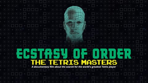Ecstacy of Order: The Tetris Masters