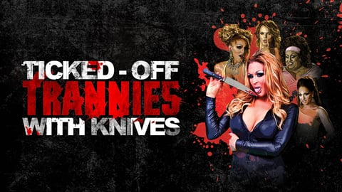 Preview image of Ticked Off Trannies With Knives