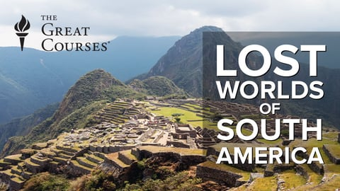 Lost Worlds of South America Course